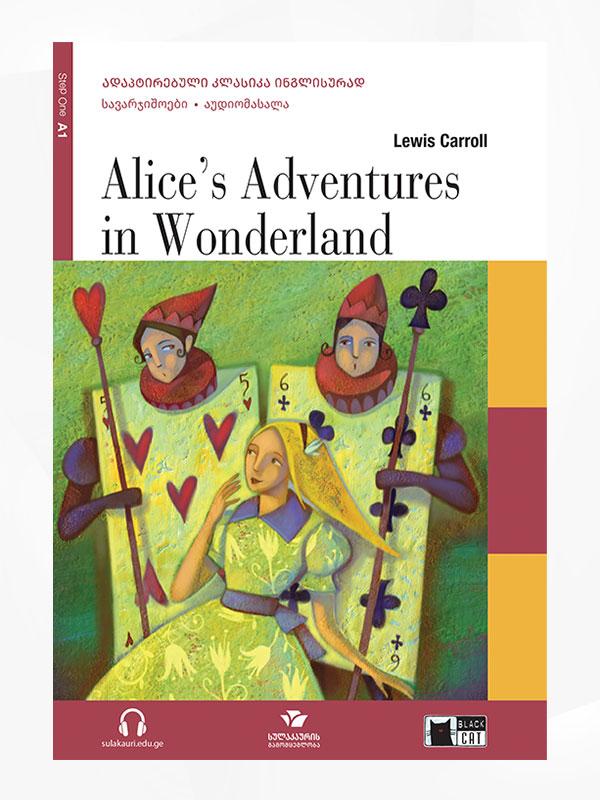 Alice's Adventures in Wonderland / ელისის თავგადასავალი საოცრებათა ქვეყანაში